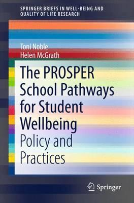 The PROSPER School Pathways for Student Wellbeing : Policy and Practices