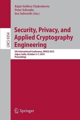 Security, Privacy, and Applied Cryptography Engineering: 5th International Conference, SPACE 2015, Jaipur, India, October 3-7, 2015, Proceedings
