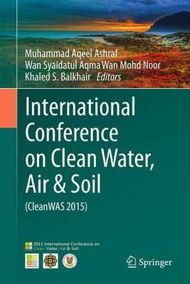 International Conference on Clean Water, Air & Soil (CleanWAS 2015) 2016