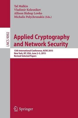 Applied Cryptography and Network Security: 13th International Conference, ACNS 2015, New York, NY, USA, June 2-5, 2015, Revised Selected Papers