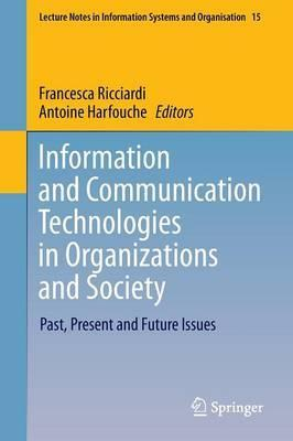 Information and Communication Technologies in Organizations and Society  Past, Present and Future Issues