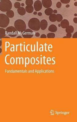 Particulate Composites  Fundamentals and Applications