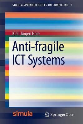 Anti-Fragile ICT Systems 2016