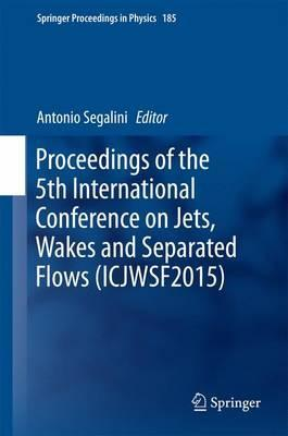 Proceedings of the 5th International Conference on Jets, Wakes and Separated Flows (ICJWSF2015)