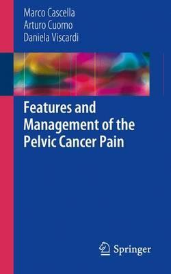 Features and Management of the Pelvic Cancer Pain