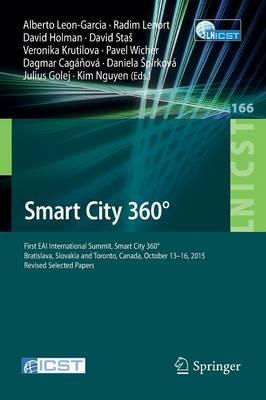 Smart City 360 Degrees  First EAI International Summit, Smart City 360 Degrees, Bratislava, Slovakia and Toronto, Canada, October 13-16, 2015. Revised Selected Papers