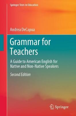 Grammar For Teachers Andrea Decapua 9783319339146