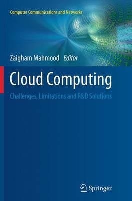 Cloud Computing: Challenges, Limitations and R&D Solutions