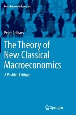 The Theory of New Classical Macroeconomics  A Positive Critique