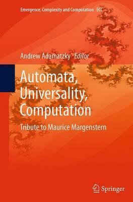 Automata, Universality, Computation: Tribute to Maurice Margenstern