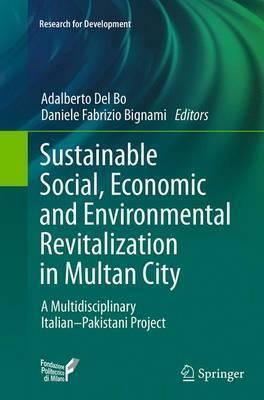Sustainable Social, Economic and Environmental Revitalization in Multan City: A Multidisciplinary Italian-Pakistani Project