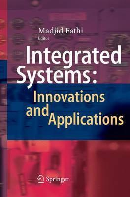 Integrated Systems: Innovations and Applications
