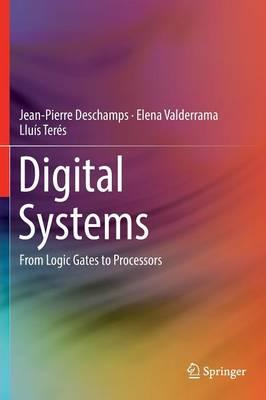 Digital Systems  From Logic Gates to Processors