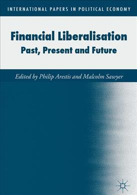 Financial Liberalisation  Past, Present and Future