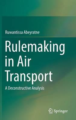 Rulemaking in Air Transport: A Deconstructive Analysis