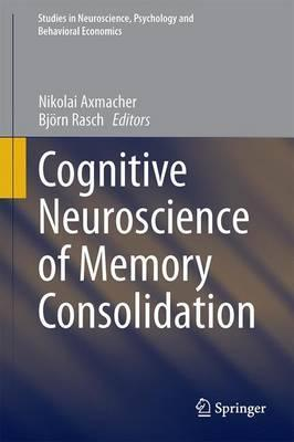 Cognitive Neuroscience of Memory Consolidation : Nikolai