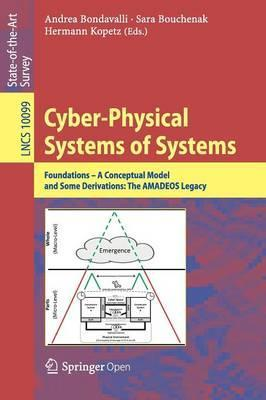 Cyber-Physical Systems of Systems: Foundations, a Conceptual Model, and Some Derivations: The Amadeos Legacy