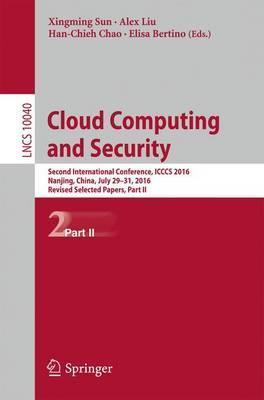 Cloud Computing and Security: Second International Conference, ICCCS 2016, Nanjing, China, July 29-31, 2016, Revised Selected Papers, Part II