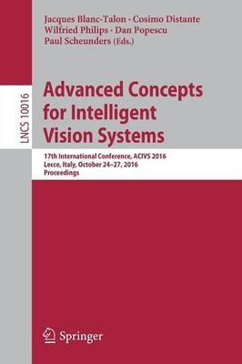 Advanced Concepts for Intelligent Vision Systems  17th International Conference, ACIVS 2016, Lecce, Italy, October 24-27, 2016, Proceedings