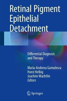 Retinal Pigment Epithelial Detachment  Differential Diagnosis and Therapy