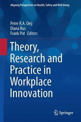 Workplace Innovation  Theory, Research and Practice