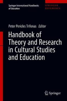 Handbook of Theory and Research in Cultural Studies and Education