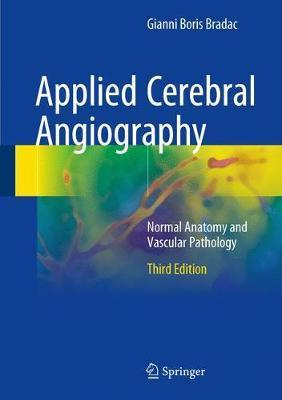 Cerebral Angiography: Normal Anatomy and Vascular Pathology
