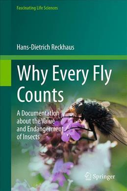 Why Every Fly Counts  A Documentation about the Value and Endangerment of Insects