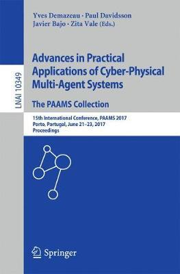 Advances in Practical Applications of Cyber-Physical Multi-Agent Systems: The PAAMS Collection: 15th International Conference, PAAMS 2017, Porto, Portugal, June 21-23, 2017, Proceedings