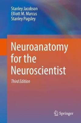 Neuroanatomy for the Neuroscientist