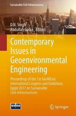 Contemporary Issues in Geoenvironmental Engineering: Proceedings of the 1st GeoMEast International Congress and Exhibition, Egypt 2017 on Sustainable Civil Infrastructures