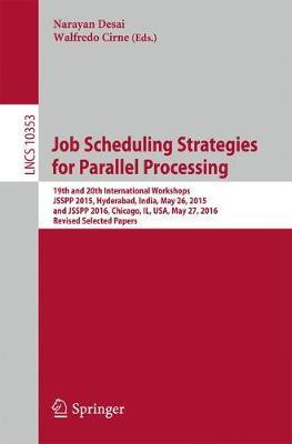 Job Scheduling Strategies for Parallel Processing: 19th and 20th International Workshops, JSSPP 2015, Hyderabad, India, May 26, 2015 and JSSPP 2016, Chicago, IL, USA, May 27, 2016, Revised Selected Papers