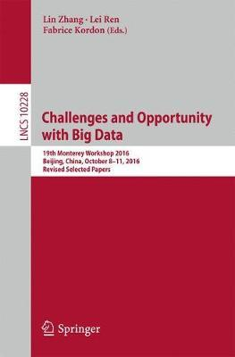 Challenges and Opportunity with Big Data: 19th Monterey Workshop 2016, Beijing, China, October 8 - 11, 2016, Revised Selected Papers