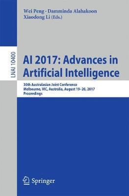 AI 2017 Advances in Artificial Intelligence  30th Australasian Joint Conference, Melbourne, VIC, Australia, August 19-20, 2017, Proceedings