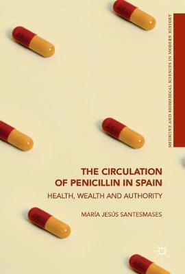 The Circulation of Penicillin in Spain  Health, Wealth and Authority