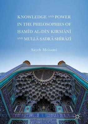 Knowledge and Power in the Philosophies of Hamid al-Din Kirmani ...