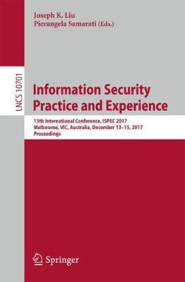 Information Security Practice and Experience  13th International Conference, ISPEC 2017, Melbourne, VIC, Australia, December 13-15, 2017, Proceedings