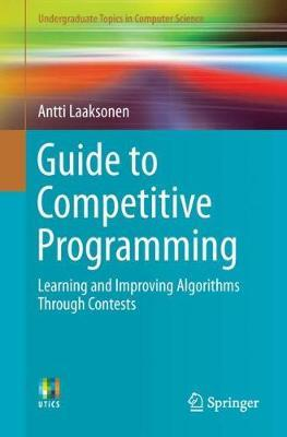 Guide to Competitive Programming : Learning and Improving Algorithms Through Contests
