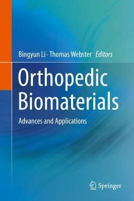 Orthopedic Biomaterials  Advances and Applications