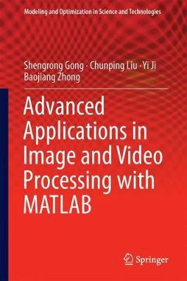 Advanced Image and Video Processing Using MATLAB : Shengrong