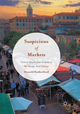 Suspicions of Markets  Critical Attacks from Aristotle to the Twenty-First Century