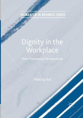 Dignity in the Workplace  New Theoretical Perspectives