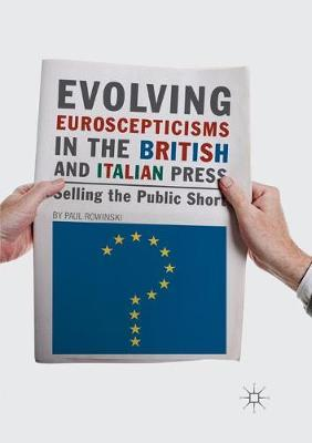 Evolving Euroscepticisms in the British and Italian Press  Selling the Public Short