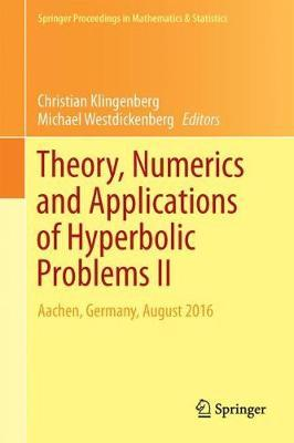 Theory, Numerics and Applications of Hyperbolic Problems II