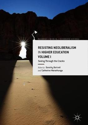 Resisting Neoliberalism in Higher Education Volume I