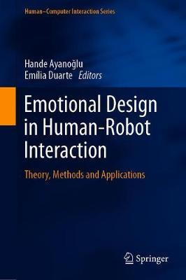 Emotional Design in Human-Robot Interaction : Theory, Methods and Applications