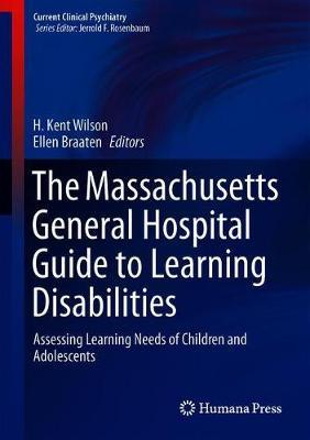 The Massachusetts General Hospital Guide to Learning Disabilities  Assessing Learning Needs of Children and Adolescents