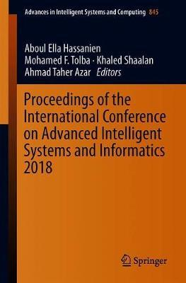 Proceedings of the International Conference on Advanced Intelligent Systems and Informatics 2018