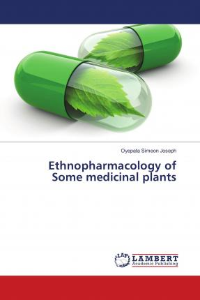Ethnopharmacology of Some medicinal plants