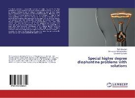 Special higher degree diophantine problems with solutions